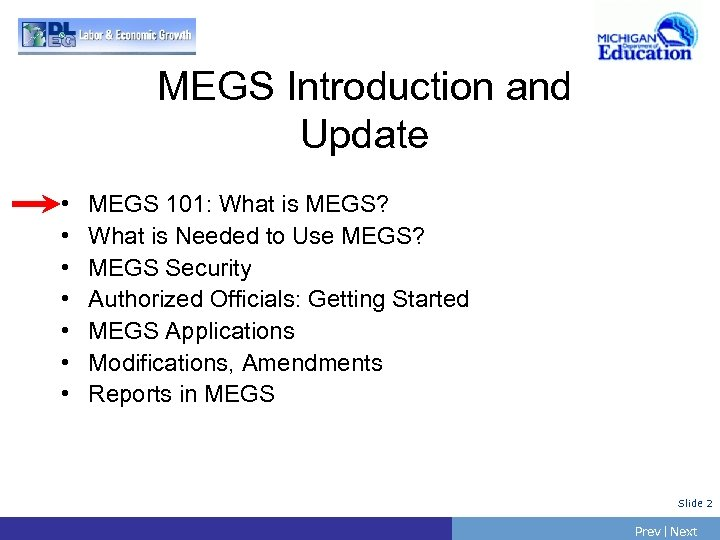 MEGS Introduction and Update • • MEGS 101: What is MEGS? What is Needed