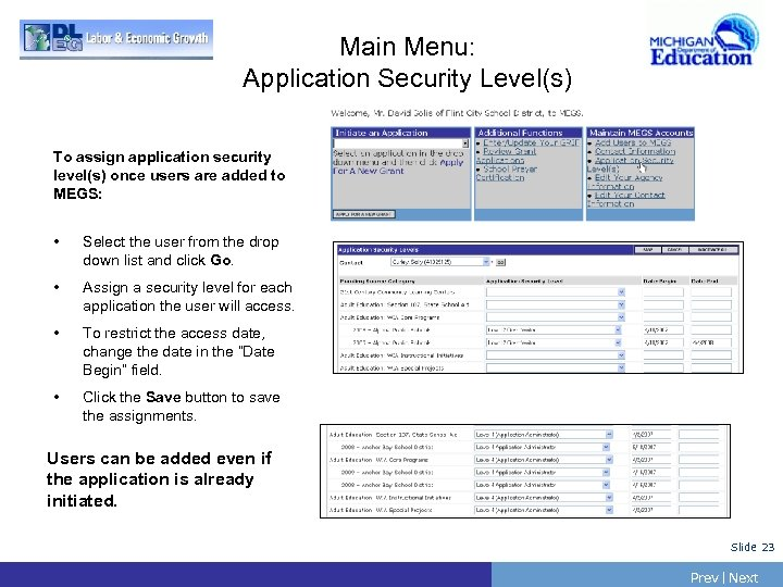 Main Menu: Application Security Level(s) To assign application security level(s) once users are added
