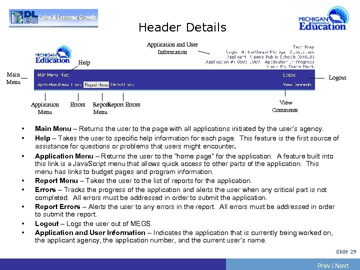 Header Details Application and User Information Help Main Menu Logout Application Menu • •