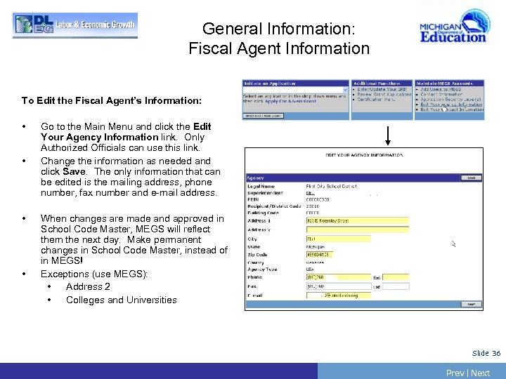 General Information: Fiscal Agent Information To Edit the Fiscal Agent's Information: • • Go
