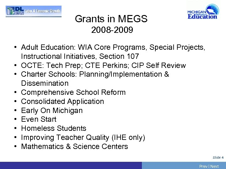 Grants in MEGS 2008 -2009 • Adult Education: WIA Core Programs, Special Projects, Instructional