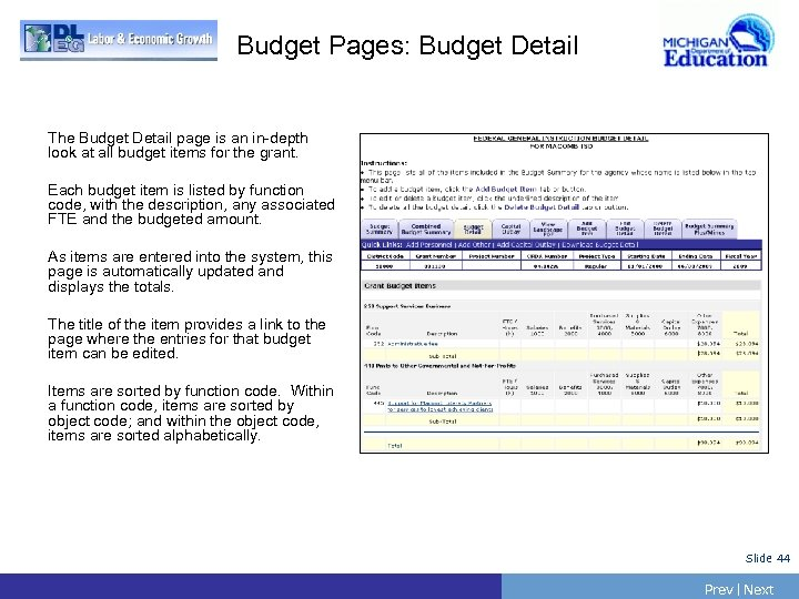 Budget Pages: Budget Detail The Budget Detail page is an in-depth look at all