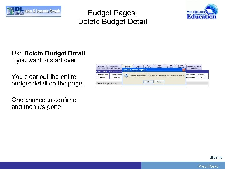 Budget Pages: Delete Budget Detail Use Delete Budget Detail if you want to start