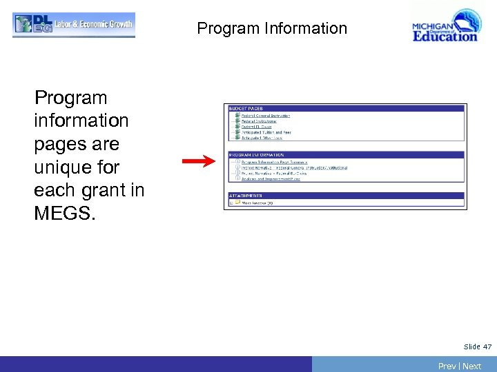 Program Information Program information pages are unique for each grant in MEGS. Slide 47