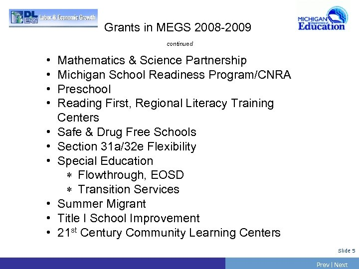 Grants in MEGS 2008 -2009 continued • • • Mathematics & Science Partnership Michigan