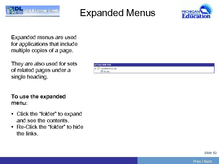 Expanded Menus Expanded menus are used for applications that include multiple copies of a
