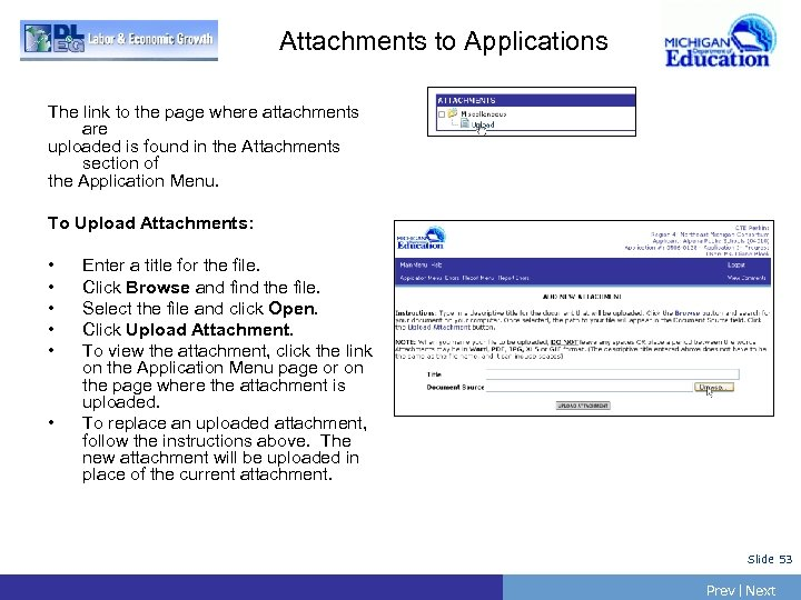 Attachments to Applications The link to the page where attachments are uploaded is found