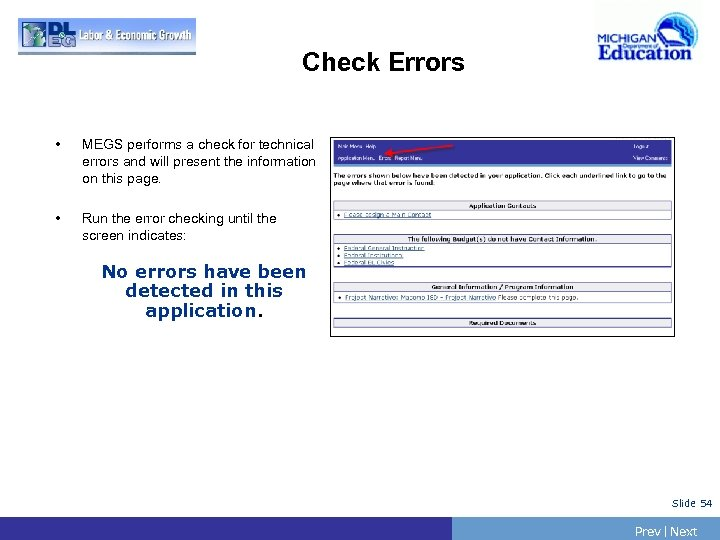 Check Errors • MEGS performs a check for technical errors and will present the