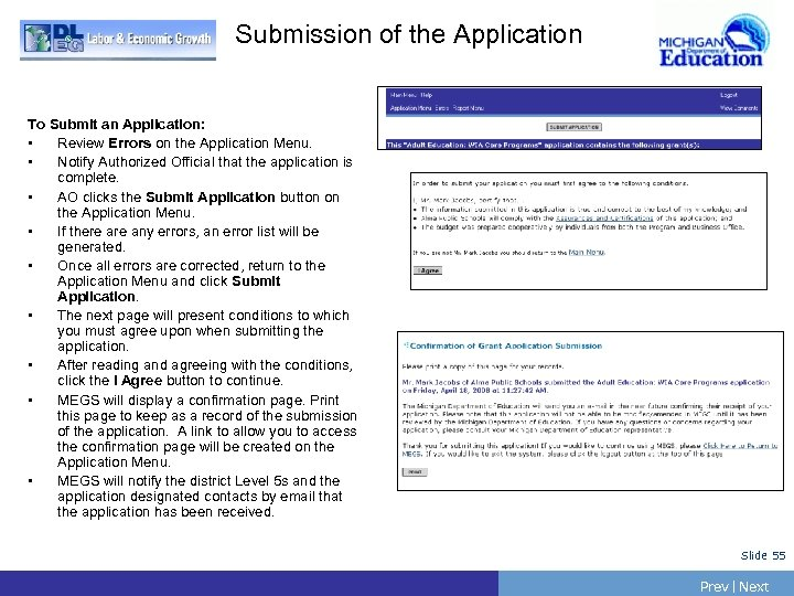 Submission of the Application To Submit an Application: • Review Errors on the Application