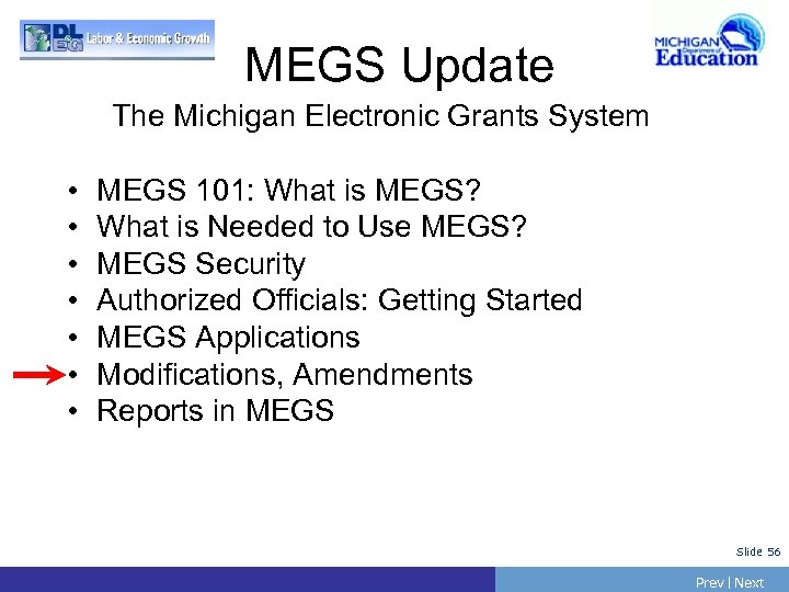 MEGS Update The Michigan Electronic Grants System • • MEGS 101: What is MEGS?