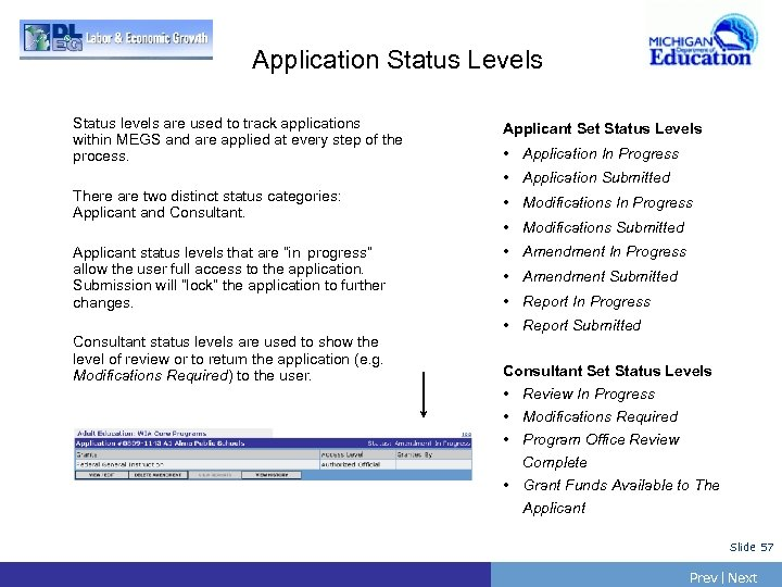 Application Status Levels Status levels are used to track applications within MEGS and are