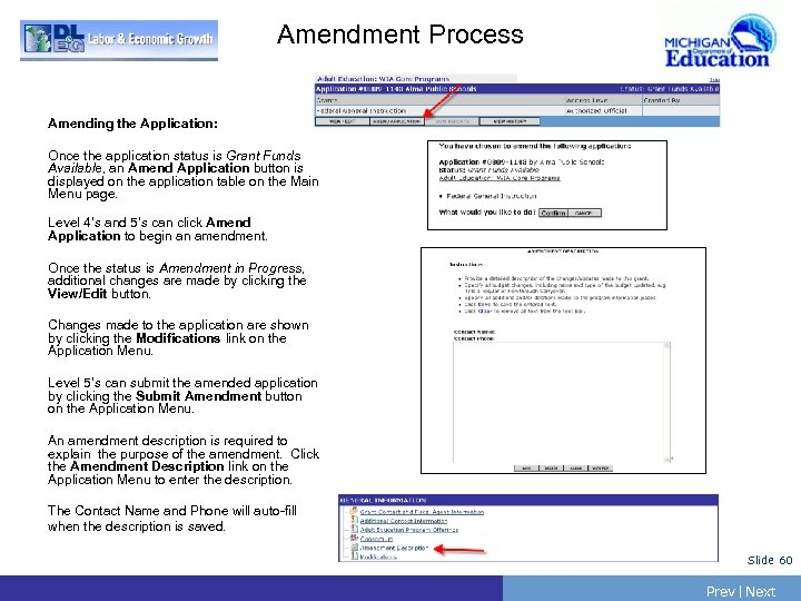 Amendment Process Amending the Application: Once the application status is Grant Funds Available, an