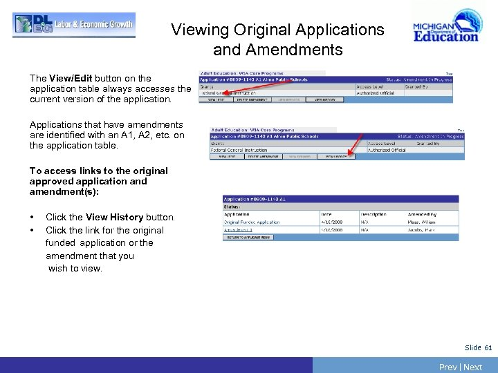Viewing Original Applications and Amendments The View/Edit button on the application table always accesses