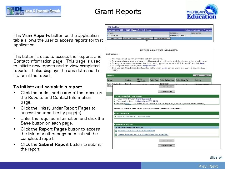 Grant Reports The View Reports button on the application table allows the user to
