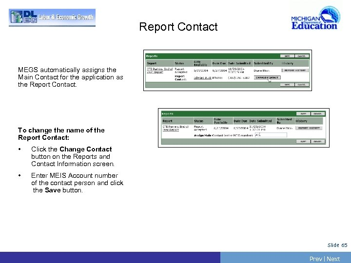 Report Contact MEGS automatically assigns the Main Contact for the application as the Report