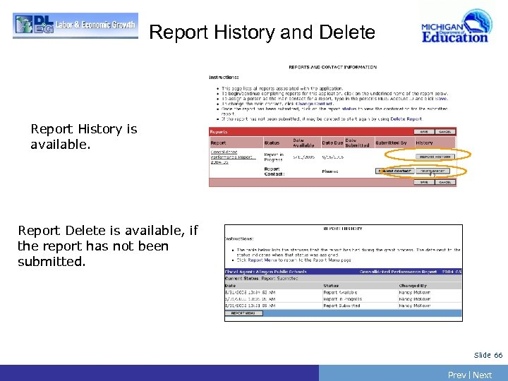 Report History and Delete Report History is available. Report Delete is available, if the