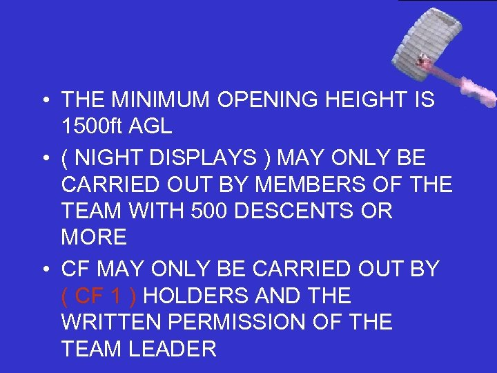 • THE MINIMUM OPENING HEIGHT IS 1500 ft AGL • ( NIGHT DISPLAYS