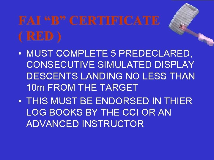 """FAI """"B"""" CERTIFICATE ( RED ) • MUST COMPLETE 5 PREDECLARED, CONSECUTIVE SIMULATED DISPLAY"""