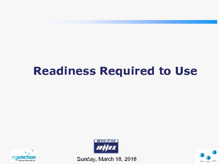 Readiness Required to Use Sunday, March 18, 2018