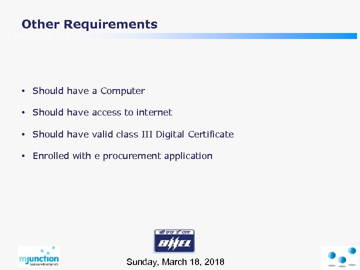 Other Requirements • Should have a Computer • Should have access to internet •