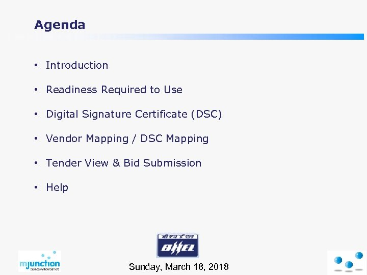 Agenda • Introduction • Readiness Required to Use • Digital Signature Certificate (DSC) •