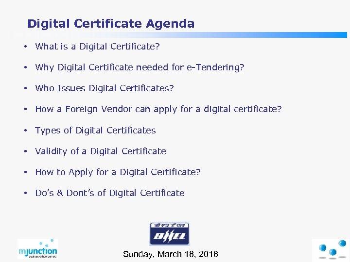 Digital Certificate Agenda • What is a Digital Certificate? • Why Digital Certificate needed