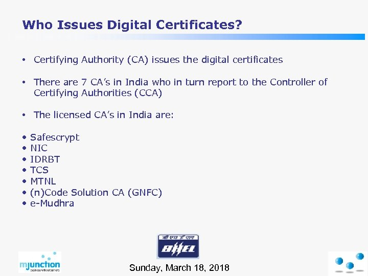 Who Issues Digital Certificates? • Certifying Authority (CA) issues the digital certificates • There