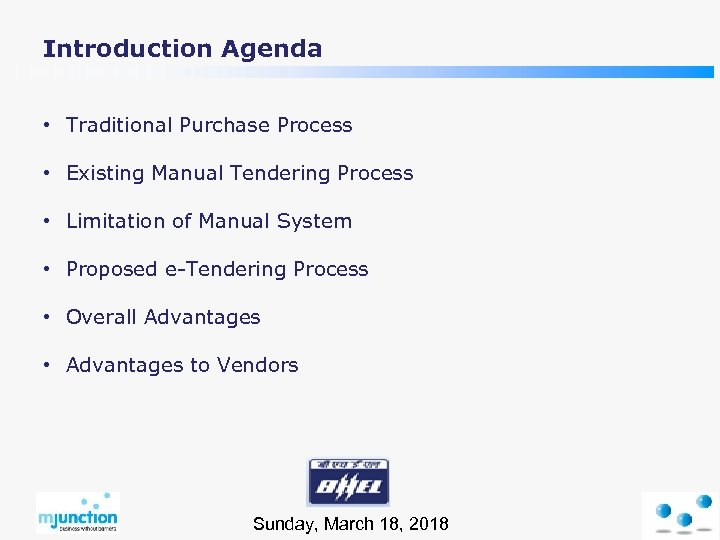 Introduction Agenda • Traditional Purchase Process • Existing Manual Tendering Process • Limitation of