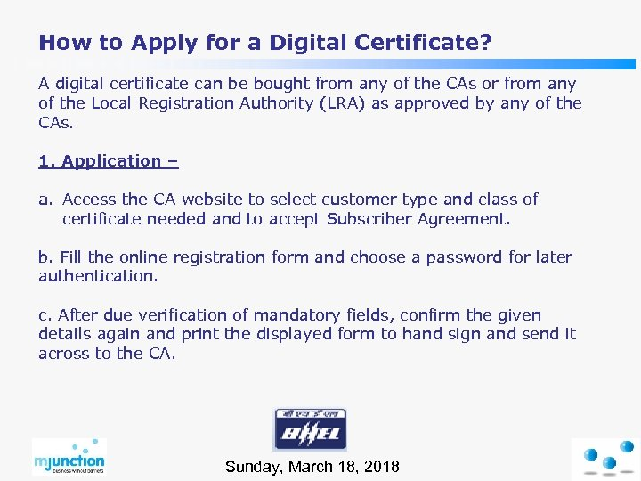 How to Apply for a Digital Certificate? A digital certificate can be bought from