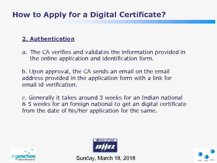 How to Apply for a Digital Certificate? 2. Authentication a. The CA verifies and