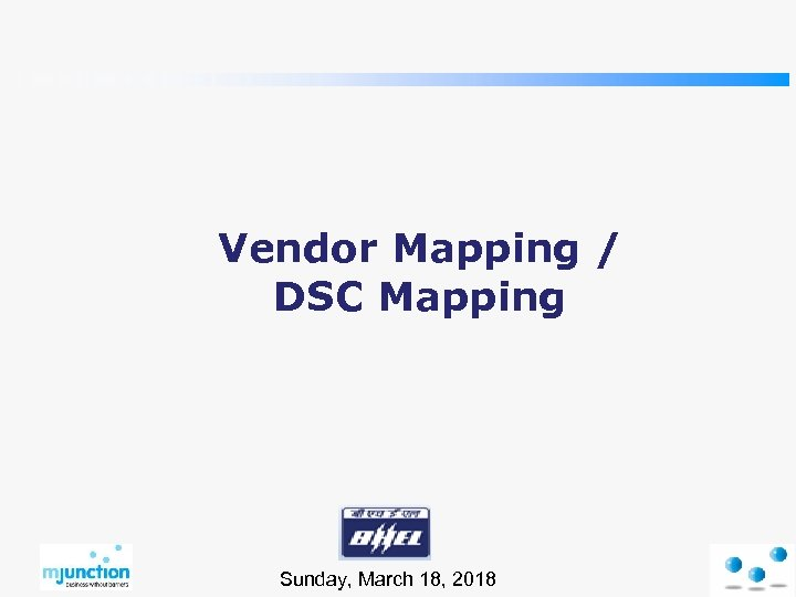 Vendor Mapping / DSC Mapping Sunday, March 18, 2018