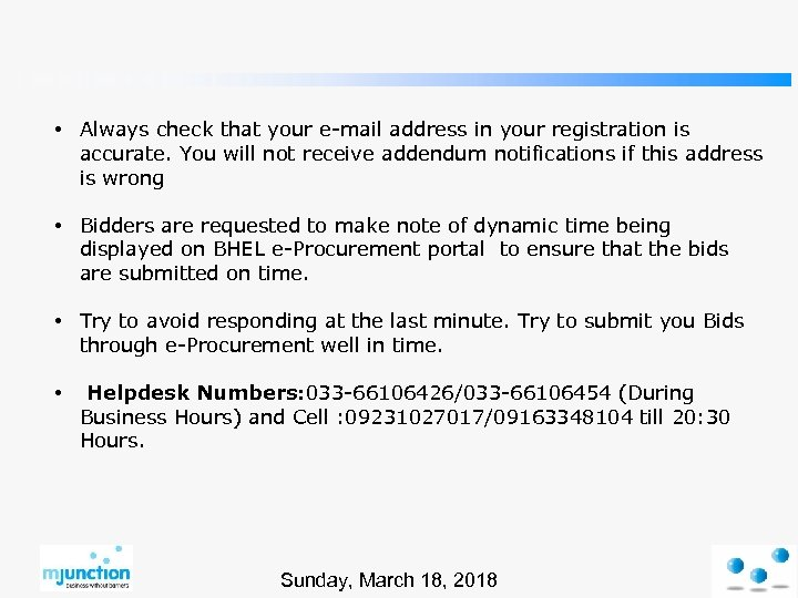 • Always check that your e-mail address in your registration is accurate. You