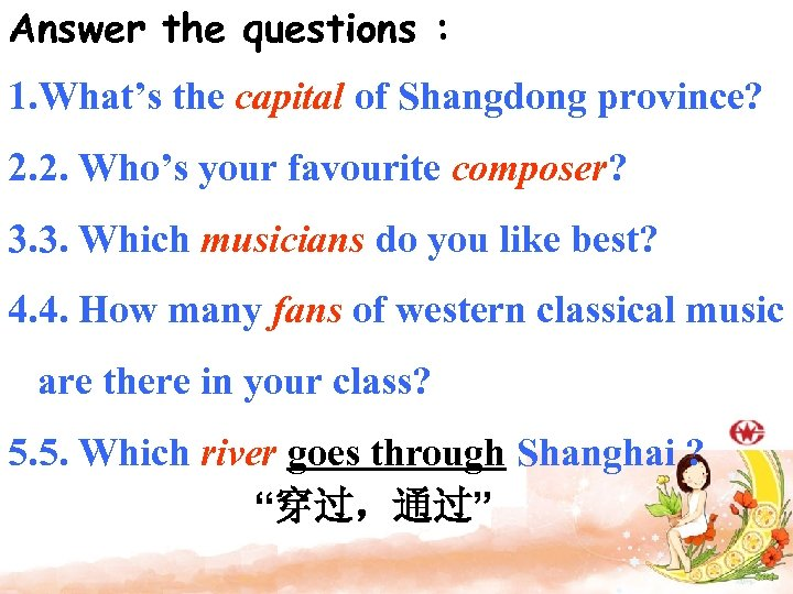 Answer the questions : 1. What's the capital of Shangdong province? 2. 2. Who's
