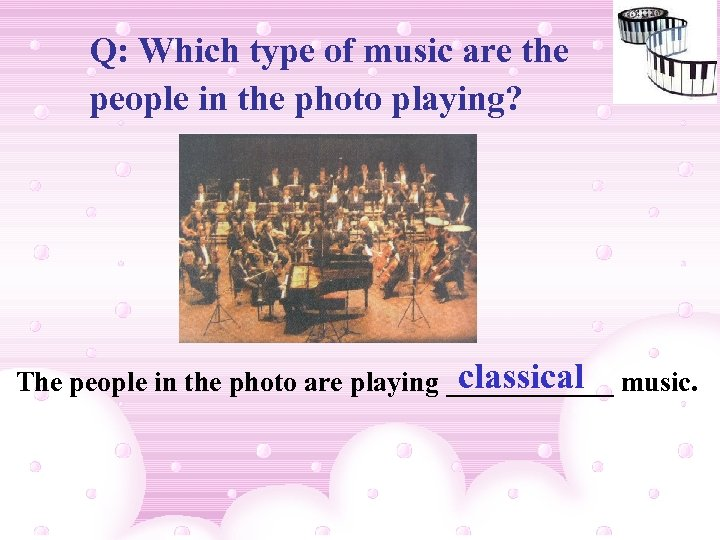 Q: Which type of music are the people in the photo playing? classical The