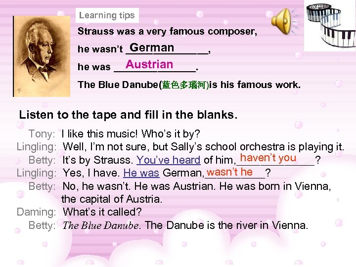 Learning tips Strauss was a very famous composer, German he wasn't ________, Austrian he