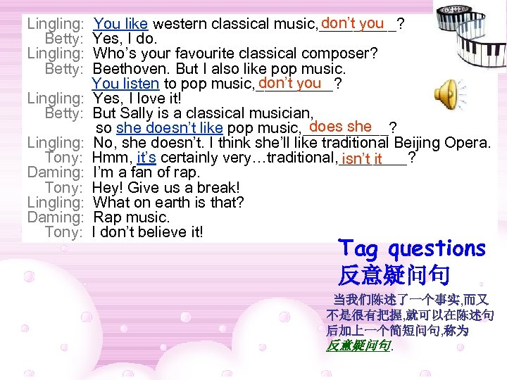Lingling: Betty: Lingling: Tony: Daming: Tony: Lingling: Daming: Tony: You like western classical music,