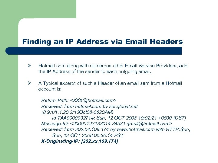 Finding an IP Address via Email Headers Ø Hotmail. com along with numerous other