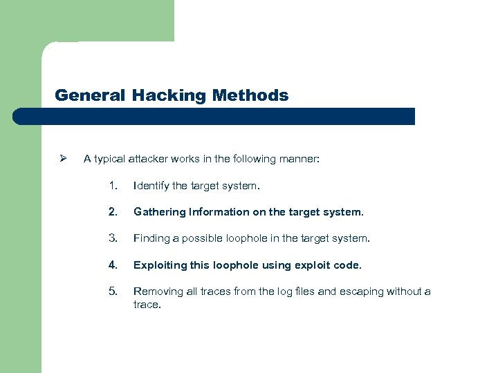 General Hacking Methods Ø A typical attacker works in the following manner: 1. Identify