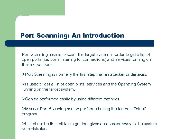 Port Scanning: An Introduction Port Scanning means to scan the target system in order