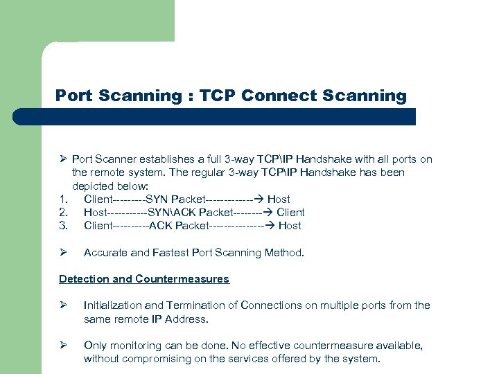 Port Scanning : TCP Connect Scanning Ø Port Scanner establishes a full 3 -way