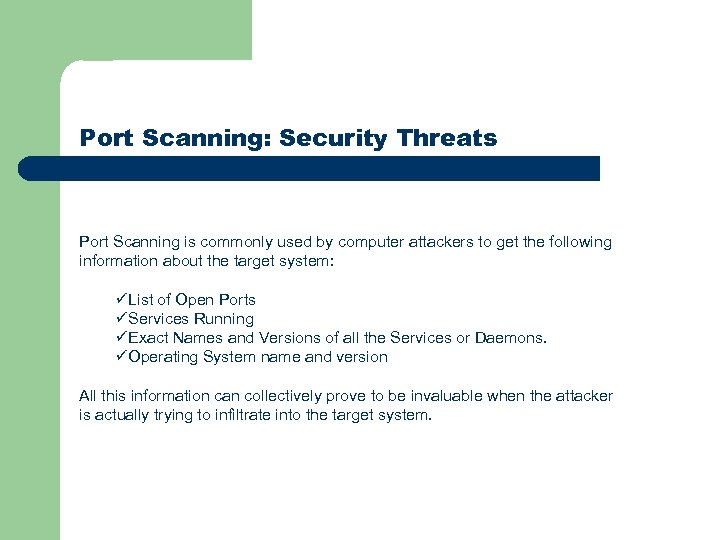 Port Scanning: Security Threats Port Scanning is commonly used by computer attackers to get