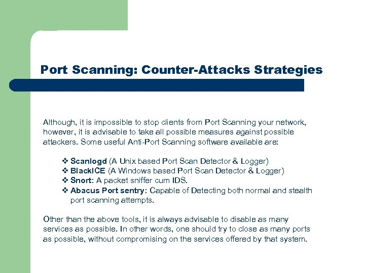 Port Scanning: Counter-Attacks Strategies Although, it is impossible to stop clients from Port Scanning
