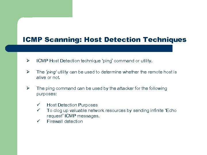 ICMP Scanning: Host Detection Techniques Ø ICMP Host Detection technique 'ping' command or utility.