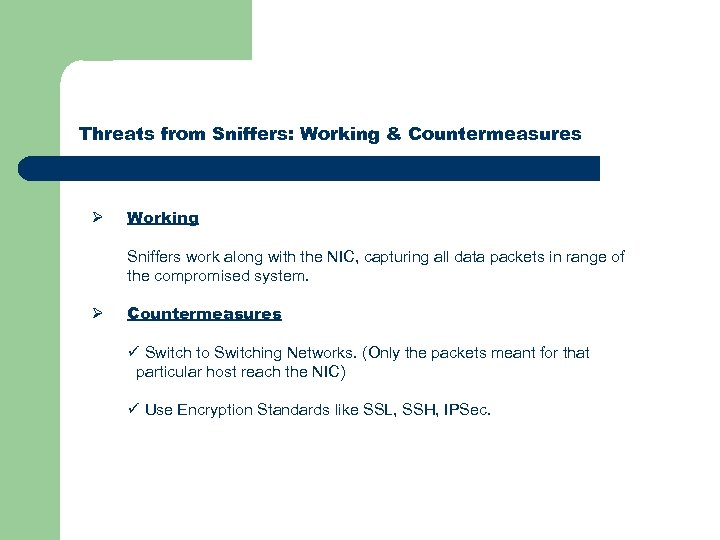 Threats from Sniffers: Working & Countermeasures Ø Working Sniffers work along with the NIC,