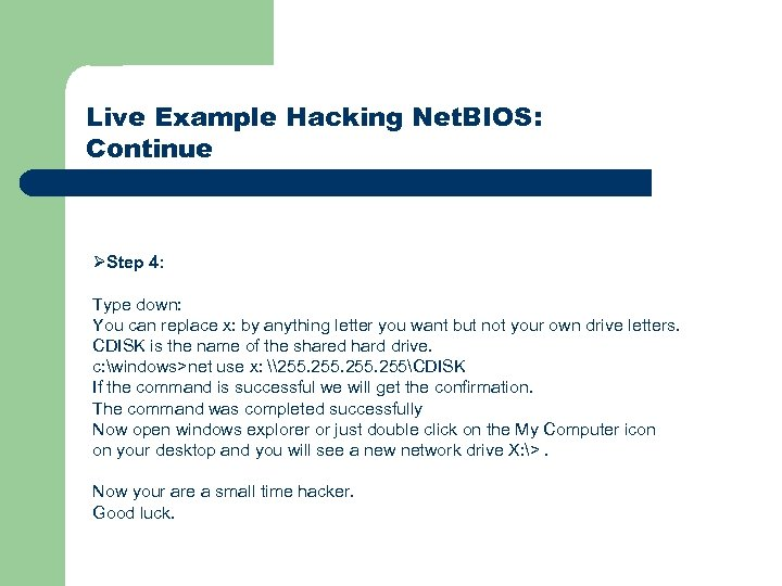 Live Example Hacking Net. BIOS: Continue ØStep 4: Type down: You can replace x: