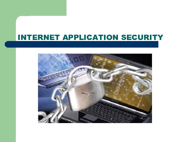 INTERNET APPLICATION SECURITY