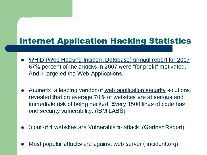 Internet Application Hacking Statistics l WHID (Web Hacking Incident Database) annual report for 2007