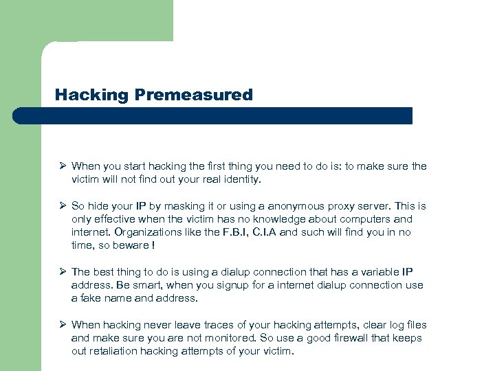 Hacking Premeasured Ø When you start hacking the first thing you need to do
