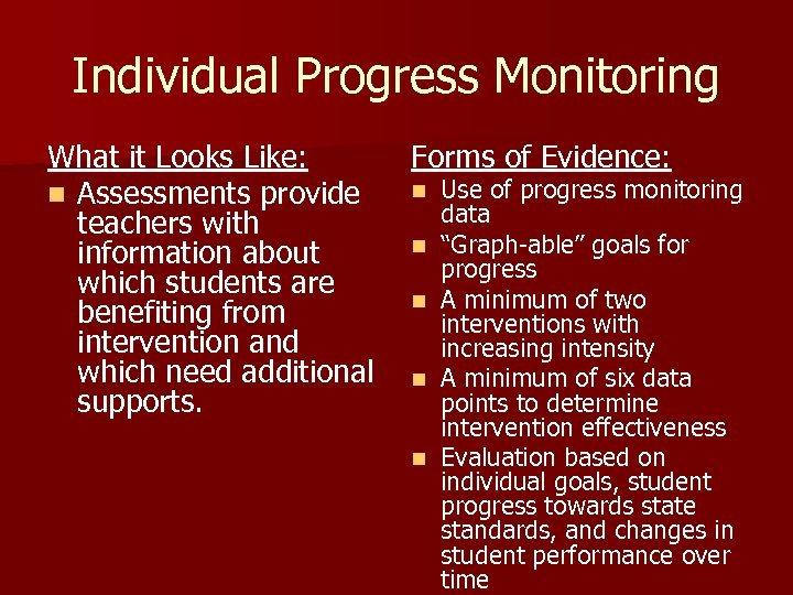 Individual Progress Monitoring What it Looks Like: n Assessments provide teachers with information about