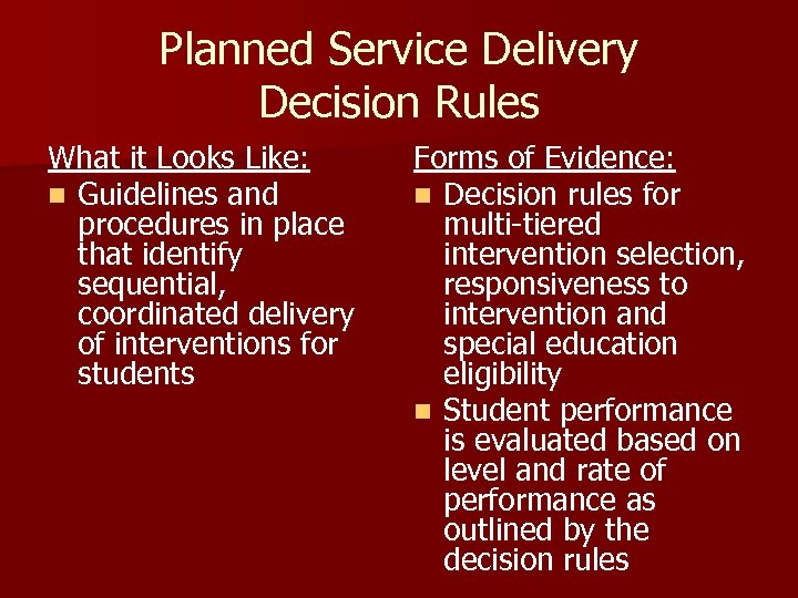 Planned Service Delivery Decision Rules What it Looks Like: n Guidelines and procedures in